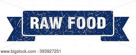 Raw Food Ribbon. Raw Food Grunge Band Sign. Raw Food Banner