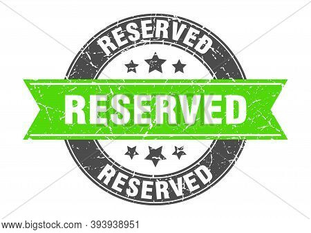 Reserved Round Stamp With Green Ribbon. Reserved