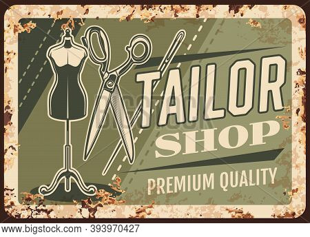Tailor Shop Metal Plate Rusty, Sewing And Dressmaking Salon Atelier, Vector Retro Poster. Tailoring