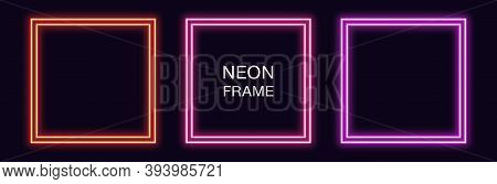 Neon Square Frame. Set Of Quadrate Neon Border With Double Outline. Geometric Shape With Copy Space,