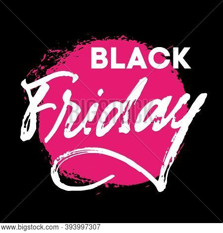 Black Friday Brush Textured Hand Written Lettering Sign. White Letters On Black Background With Neon