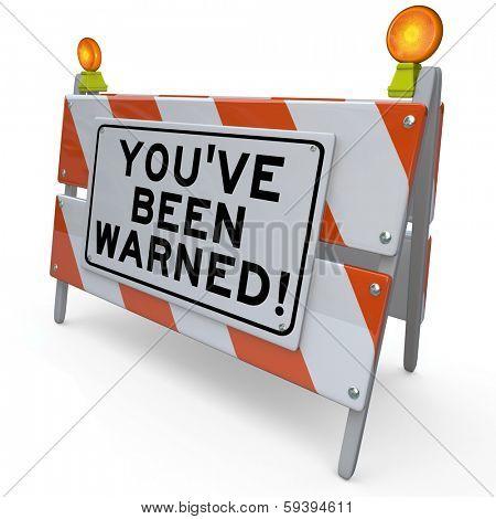 You've Been Warned Barricade Warning Sign Danger