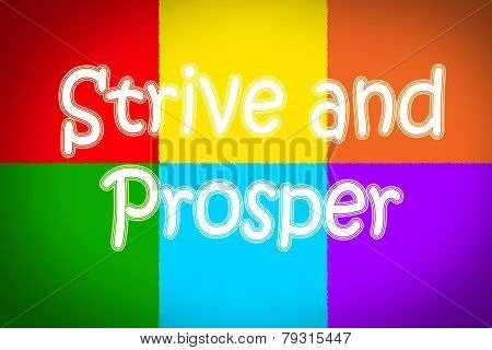 Strive And Prosper Concept