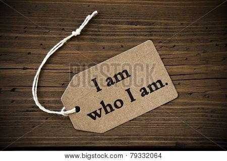 Close Up Of Label With Life Quote I Am Who I Am