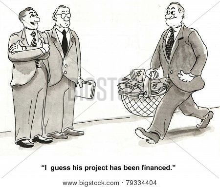 The businessman or entrepreneur has had his project or startup company financed by Senior Management or through venture capital. poster