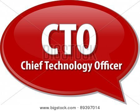 word speech bubble illustration of business acronym term CTO Chief Technical  Officer  vector poster