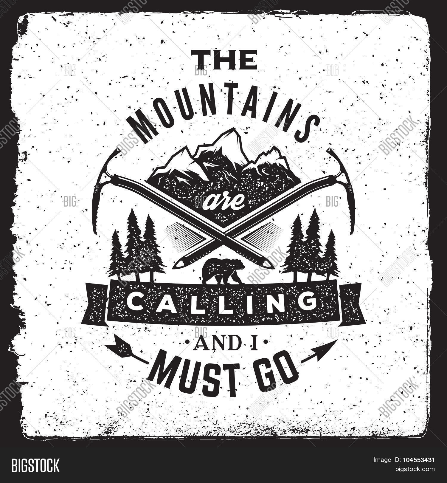4cef32746 Wilderness And Nature Exploration Vintage Poster. The Mountains Are Calling  And I Must Go Typography