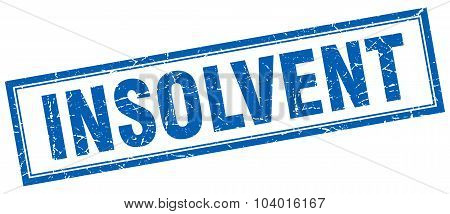 Insolvent Blue Square Grunge Stamp On White