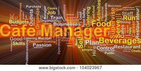 Background concept wordcloud illustration of caf�© manager glowing light