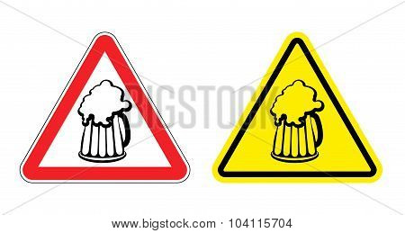 Warning sign attention beer mug. Hazard yellow sign to drink alcohol. Cup drink on red triangle. Set Road signs poster
