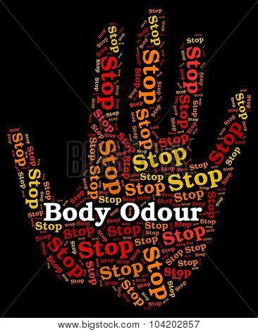 Stop Body Odour Shows Warning Sign And Caution