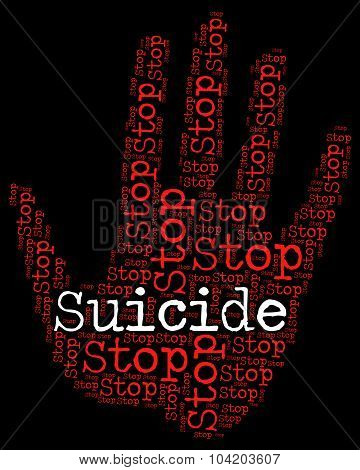 Stop Suicide Means Taking Your Life And Prevent