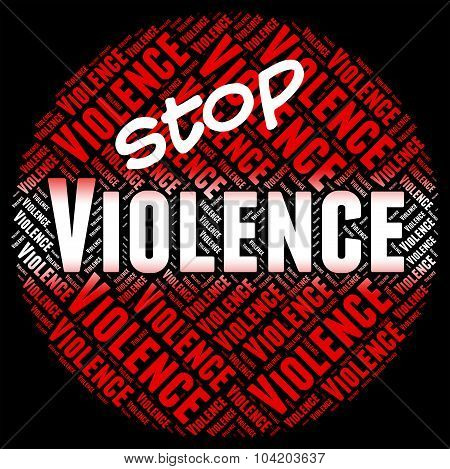 Stop Violence Shows Brute Force And Brutishness