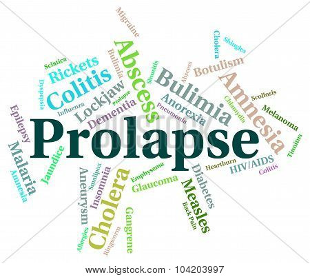 Prolapse Illness Means Poor Health And Affliction