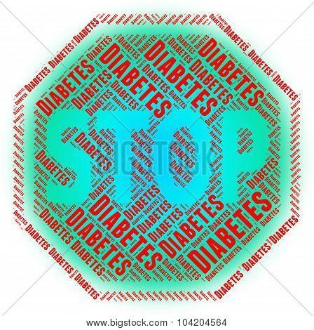 Stop Diabetes Indicates Warning Sign And Danger
