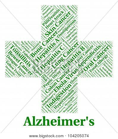 Alzheimer's Disease Means Ill Health And Afflictions