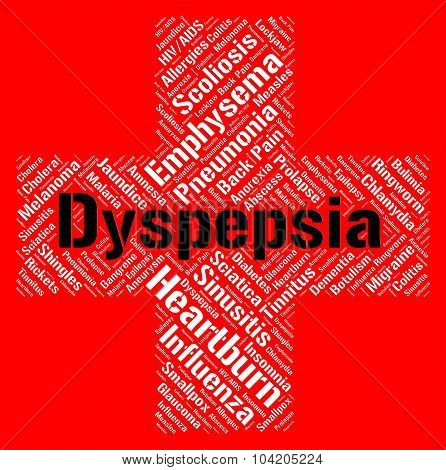 Dyspepsia Word Represents Ill Health And Acidosis