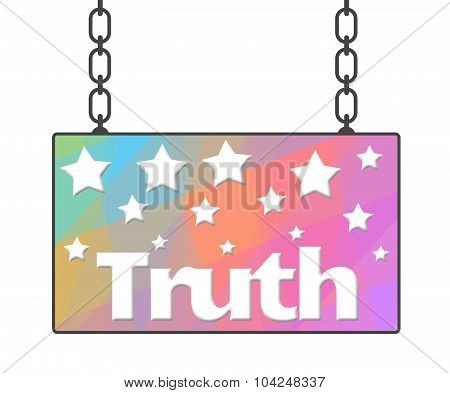 Truth Colorful Signboard