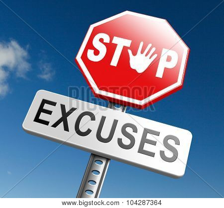 stop excuses tell the truth, take responsibility and have no regrets. Being responsible and taking responsibilities is better than telling lies. Say sorry is not enough! No excuse!