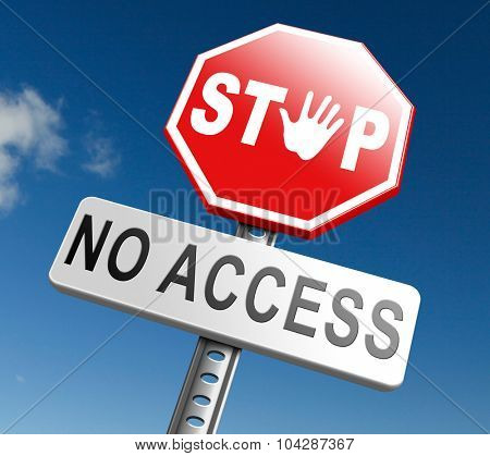 no access stop members only password required no entrance denied authorized personnel only restricted area