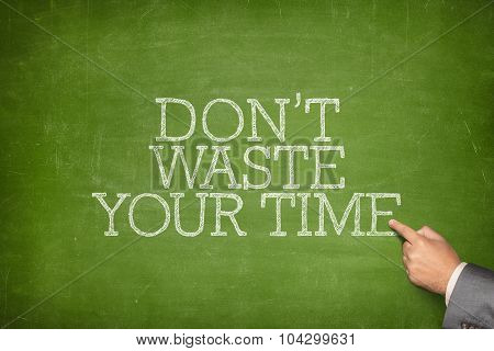 Dont waste your time text on blackboard