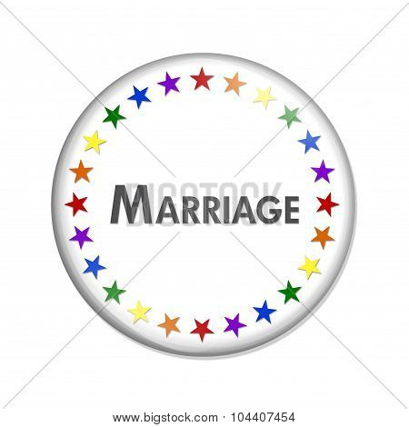 Same-sex Marriage Button A white button with word Marriage and LGBT pride colored stars and isolated on a white background poster