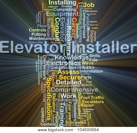 Background concept wordcloud illustration of elevator installer glowing light