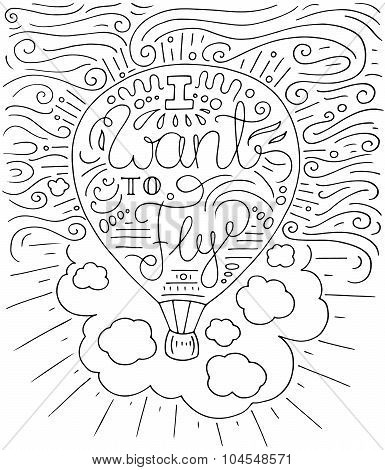 Black and white doodle typography poster with air balloon. Cartoon cute card on travel theme with text - I want to fly. Hand drawn vector illustration isolated on white. poster