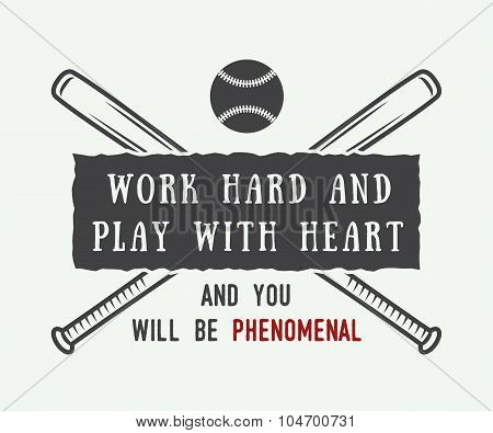 Vintage Baseball Logo, Emblem, Badge With Slogan And Motivation.