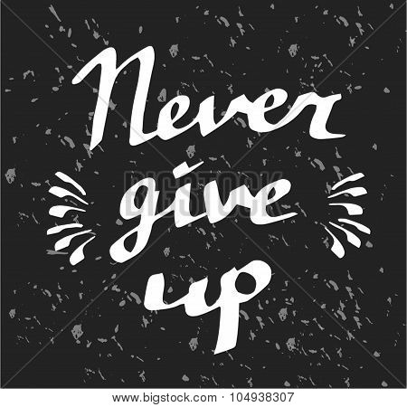 Hand drawn typography poster Never give up white poster
