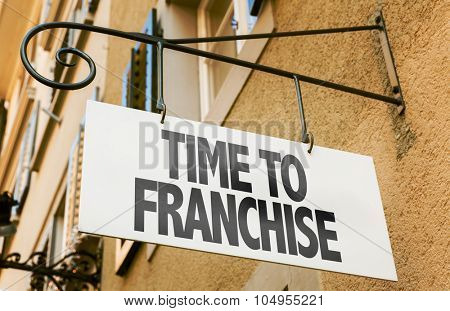 Time to Franchise sign in a conceptual image