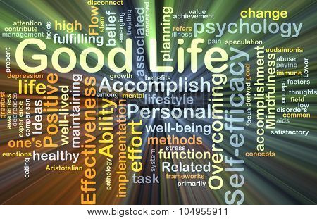 Background concept wordcloud illustration of good life glowing light