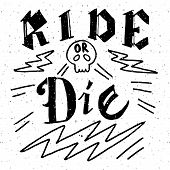 "Winter sports hand drawn vector typography poster.Flat design style illustration ""Ride or Die"" with skull and lightnings for postcard snowboard icon ski badge or banner.Snowboard/ski team logotype poster"