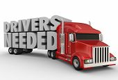 Drivers Needed words on a semi truck trailer to illustrate a job shortage in trucking, transporation and logistics carrier companies poster