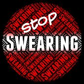 Stop Swearing Indicating Ill Mannered And Prohibit poster