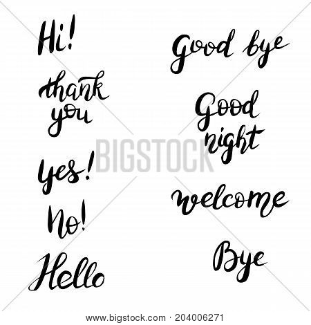 Vector set of handwritten lettering. Hello Good bye Welcome Thank you and others.