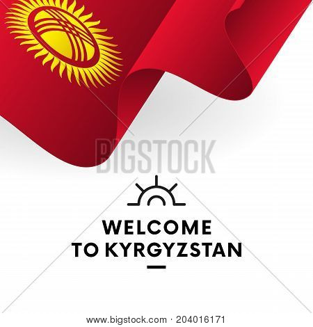 Welcome to Kyrgyzstan. Kyrgyzstan flag. Patriotic design. Vector illustration.