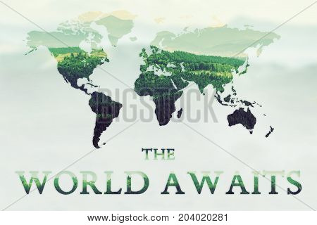 Double exposure of green mountains forest and world map with text The World Awaits. Nature concept background