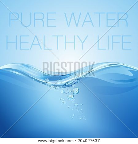 Water wave transparent surface with bubbles. Pure water healthy life. Vector illustration