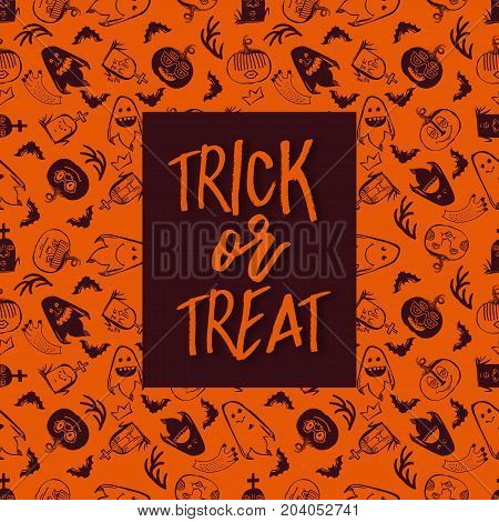 Halloween collection. Halloween seamless pattern with frame and Trick or treat calligraphy text. Vector background. Ornament for greeting card or takeaway cup.