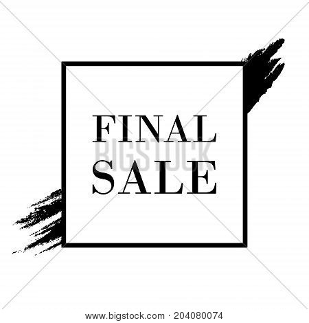 Abstract Brush Stroke Designs Final Sale Banner in Black and White. Fashion Texture with Frame. Vector Illustration EPS10