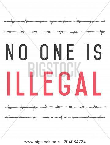 Vector illustration of the phrase: No one is illegal and a barb wire