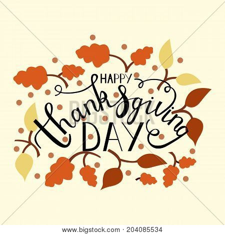 hand drawn thanksgiving lettering greeting phrase happy thanksgiving day with leaves