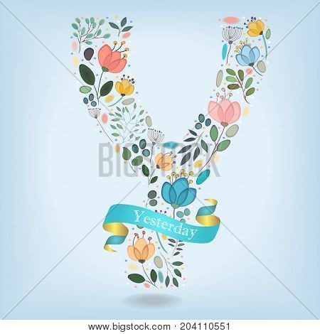 Floral Letter Y. Watercolor graceful flowers plants and blurs. Blue ribbon with golden back and white text Yesterday. Vector Illustration
