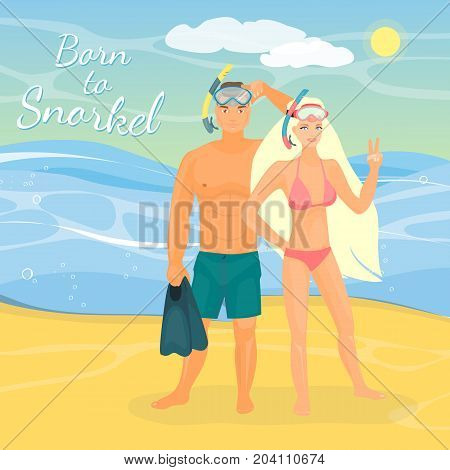 Vector illustration of young couple in snorkeling masks standing on seashore. Beautiful girl showing yeah hand sign gesture. Born to snorkel lettering, seascape. Snorkeling couple flat style design.