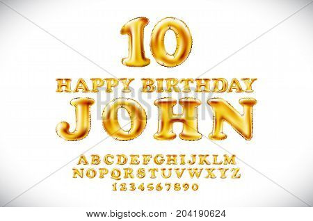 Happy Birthday John Vector Metallic Gold Balloons Alphabet And Numerals From Yellow Golden On A Whit