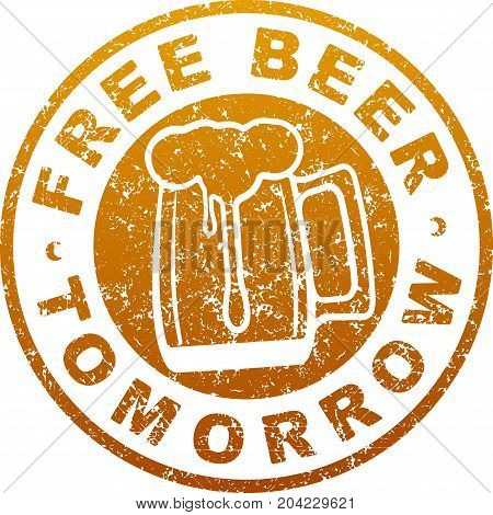 Free beer tommorow design in drynge rubber stamp style.