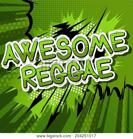 Awesome Reggae - Comic book word on abstract background. poster