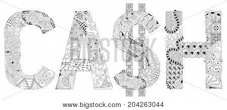 Hand-painted art design. Adult anti-stress coloring page. Black and white hand drawn illustration word CASH for coloring book