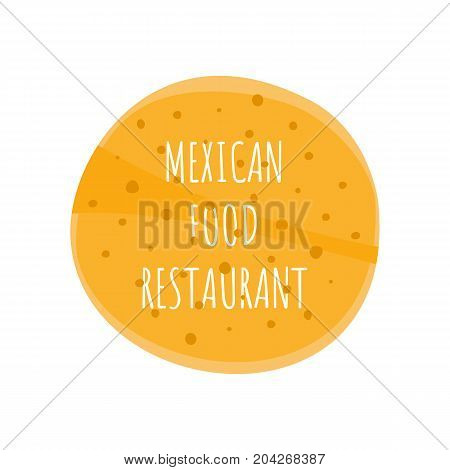 Flat vector mexican tortillas frame for text. Round tortilla background for restaurant name fast food advertisement description menu design element